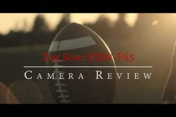 Sony FS5 Camera Review