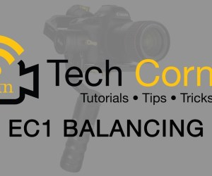 Setting Up and Balancing The EC1 Gimbal Stabilizer for DSLR & Mirrorless Cameras