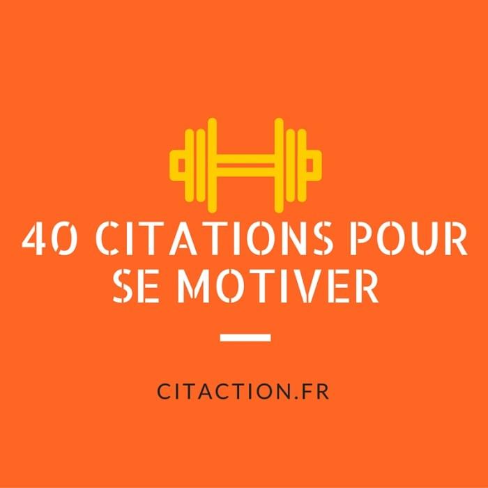 40 citations pour se motiver - Citation pour se motiver ...