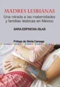 Madres lesbianas. Una mirada a las maternidades y familias lésbicas en madres lesbianas