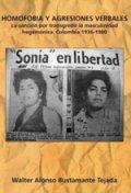 Homofobia y agresiones verbales. La sanción por transgredir la masculinidad hegemónica. Colombia 1936-1980.
