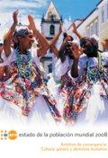 Estado de la población mundial 2008 Ámbitos de convergencia: Cultura, género y derechos humanos