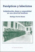 Panópticos y laberintos: Subjetivación, deseo y corporalidad en una cárcel de hombres.