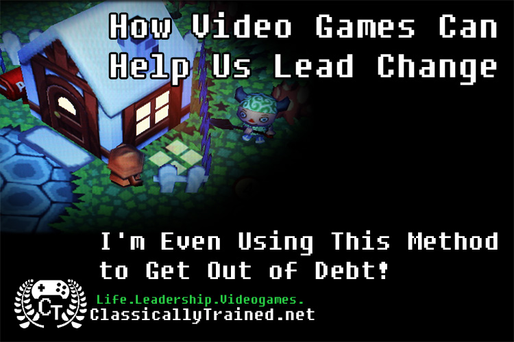 life lessons from video games change management debt