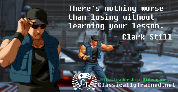 video game quotes kof life lessons clark still