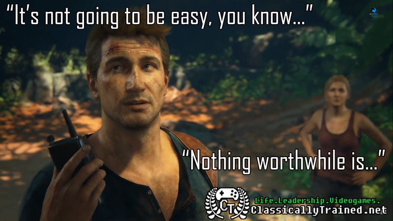 uncharted 4 quotes video games life leadership