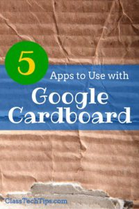 5 Apps to Use with Google Cardboard