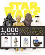 1,000 Collectibles: Memorabilia and Stories from a Galaxy Far, Far Away by Stephen J. Sansweet and Anne Neumann