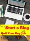 Quit Your Day Job: How to Start a Blog in 6 Easy Steps