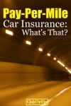 Have You Heard of Pay-Per-Mile Car Insurance?