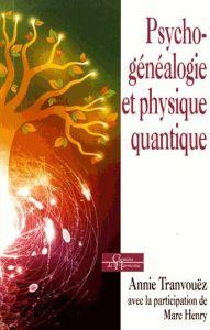 Pschychogénéalogie et Physique Quantique annie Tranvouez