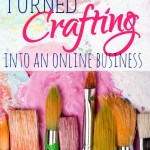 How I Turned Crafting into an Online Business