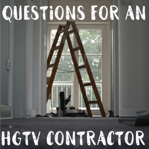 17 Questions for an HGTV Contractor from the Property Brothers