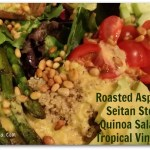 A Sweetheart of a Recipe: Roasted Asparagus, Seitan and Quinoa Salad