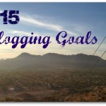 2015 Blogging Goals and my Word for the Year