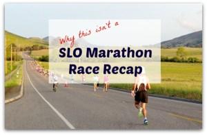 Why this isn't a SLO Marathon Race Recap