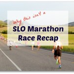 Why this isn't a SLO Marathon Race Recap