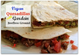 Quick and Easy Quesadilla with Gardein Beefless Ground