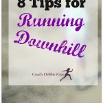 8 Tips for Running Downhill. Plus it's National Running Day!