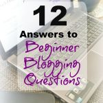 12 Answers to Beginner Blogging Questions