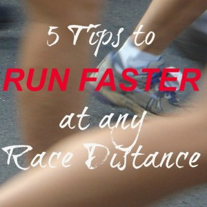 5 Tips to Run Faster at Any Race Distance – Coaches' Corner