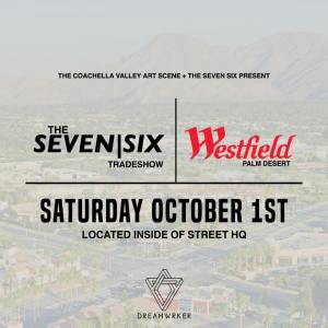 The SevenSix Trade Show @ STREEThq | Palm Desert | California | United States
