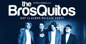 The BrosQuitos Album Release Party @ Indio Performing Arts Center | Indio | California | United States