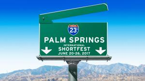 Palm Springs ShortFest 2017 @ Camelot Theatres | Palm Springs | California | United States
