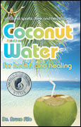Coconut Water for Health and Healing By Bruce Fife, N.D.