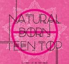 Teen Top - Natural Born Teen Top