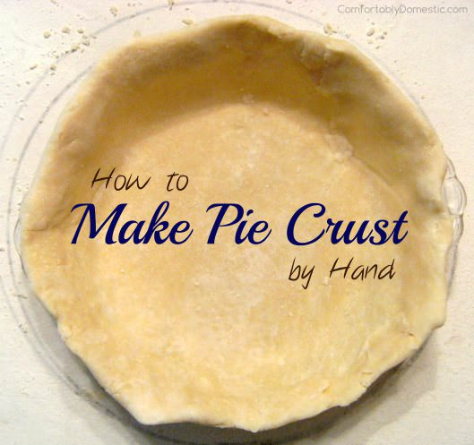 Flawless Pie Dough is an easy way to Make Pie Crust by Hand   ComfortablyDomestic.com