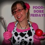 Food-Dork Fridays: The Explanation