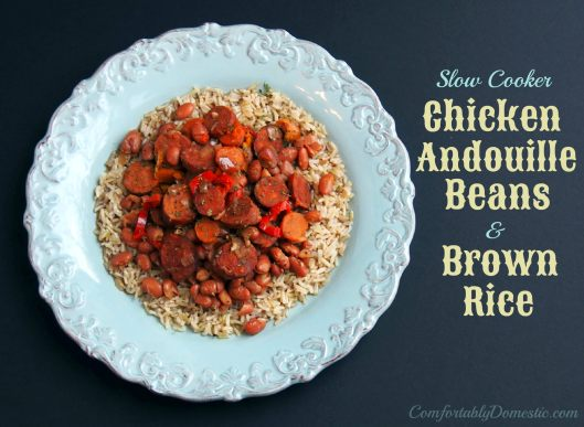 Slow Cooker Andouille Beans and Brown Rice | ComfortablyDomestic.com