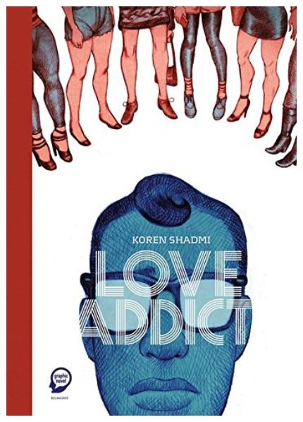 Koren Shadmi: Love Addict