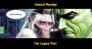 The Legacy Post: My Comic Book Journey