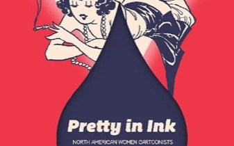 Pretty in Ink: American Women Cartoonists 1896-2013 cover