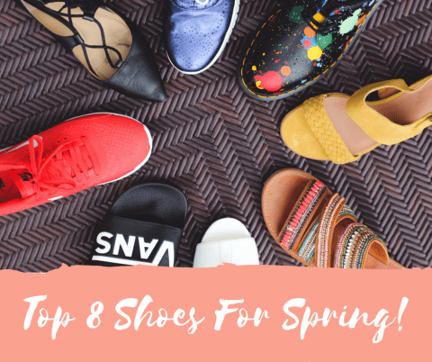 Step Into Spring | Top 8 Shoes For This Season