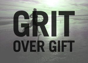grit-over-gift