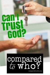 Can I Trust God?