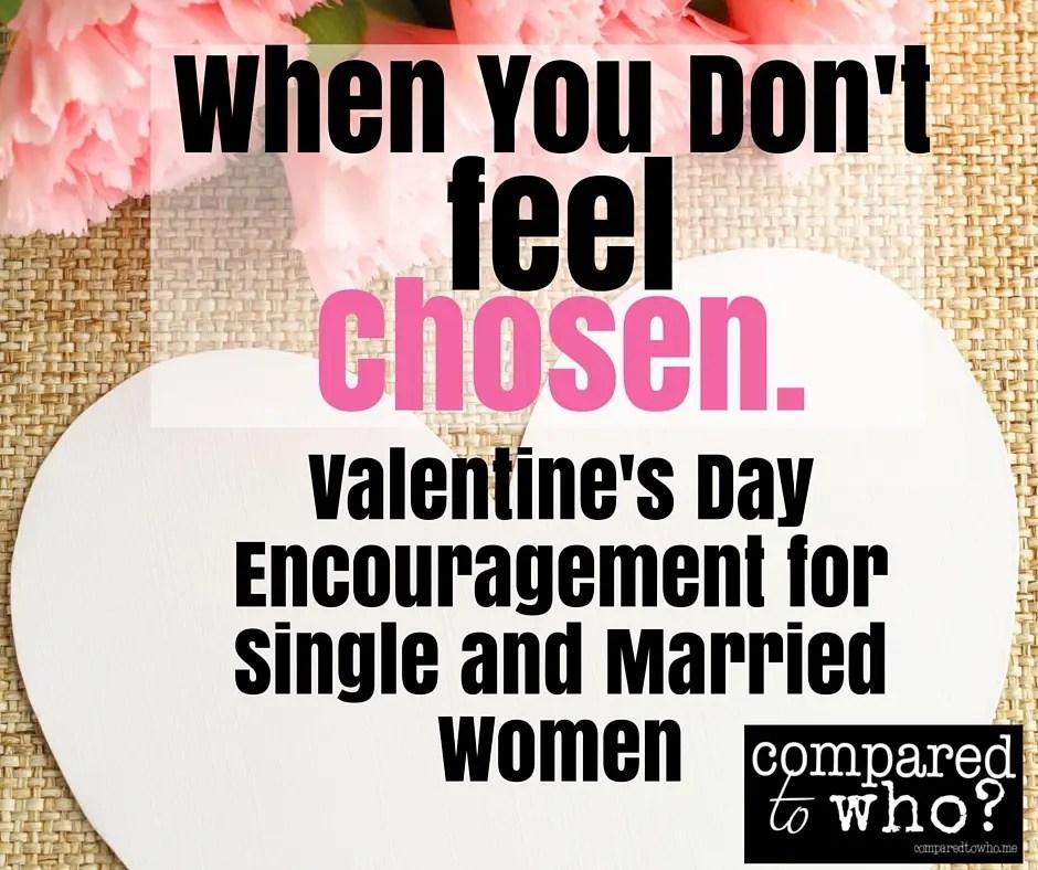 When You Don't Feel Chosen:: Valentine's Day Encouragement