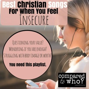 Best Christian Songs to Beat Insecurity!