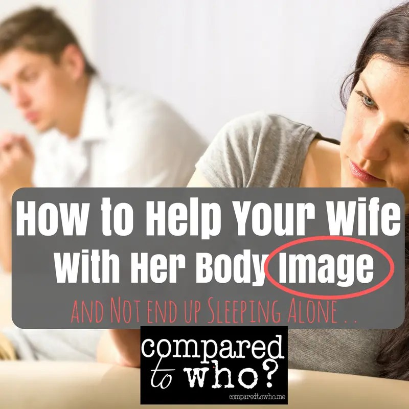 How to Help Your Wife With Body Image Issues