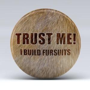 trust_me_i_build_fursuits_button_mockup