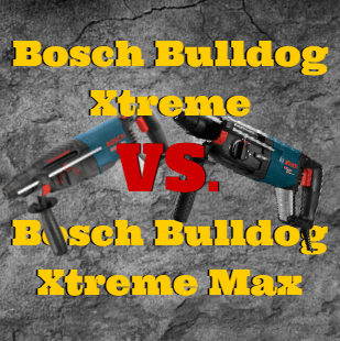 Bosch Bulldog Extreme vs Bulldog Xtreme Max Comparison