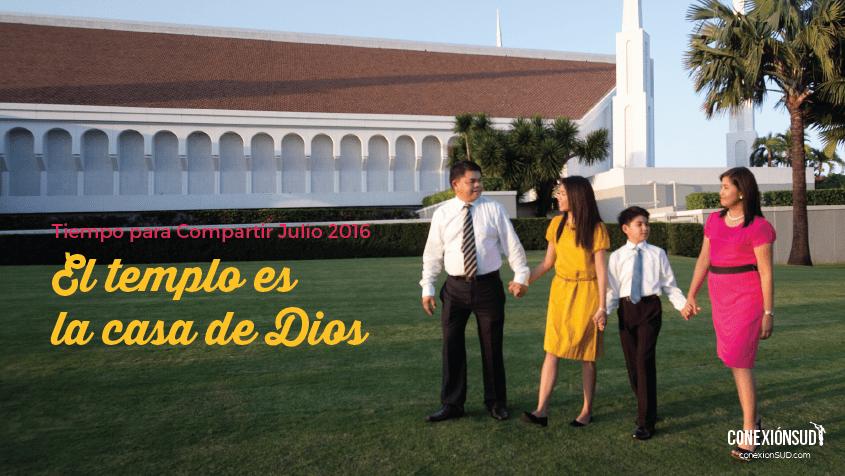 Julio: El templo es la casa de Dios