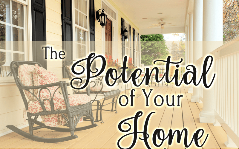 The Potential Of Your Home