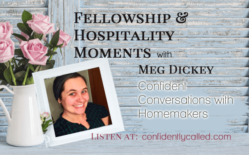 Hospitality & an Inviting Home for Family & Friends with Meg Dickey-Part 2 Podcast-004