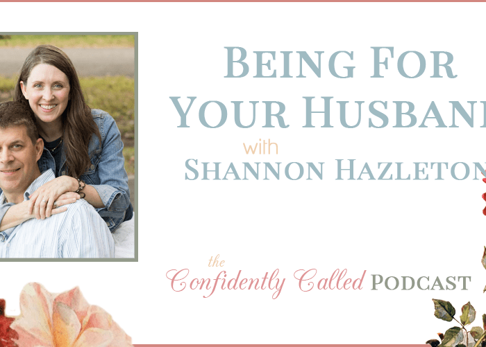 Being for your husband with Shannon Hazleton Podcast-010