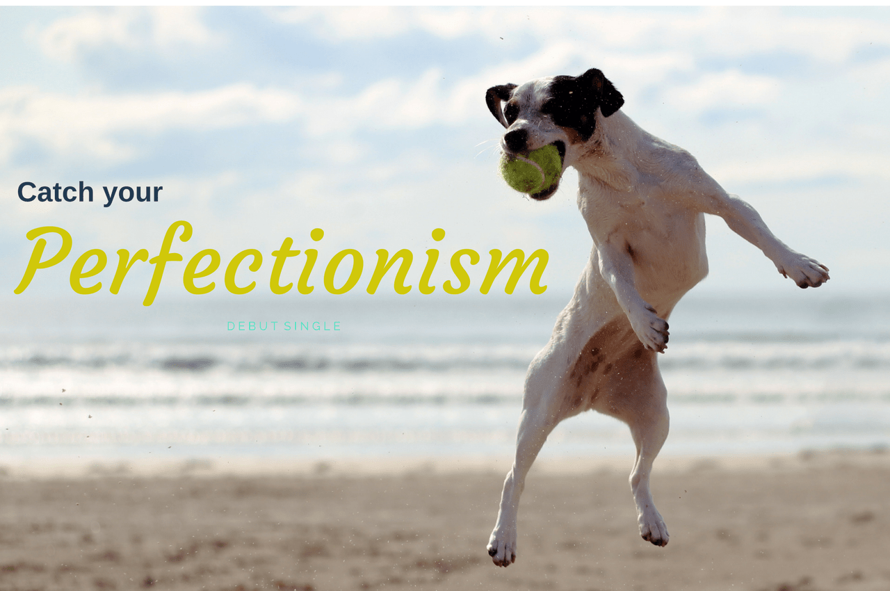 Catch your Perfectionism: done is better than perfect