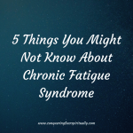 5 Things You Might Not Know About Chronic Fatigue Syndrome